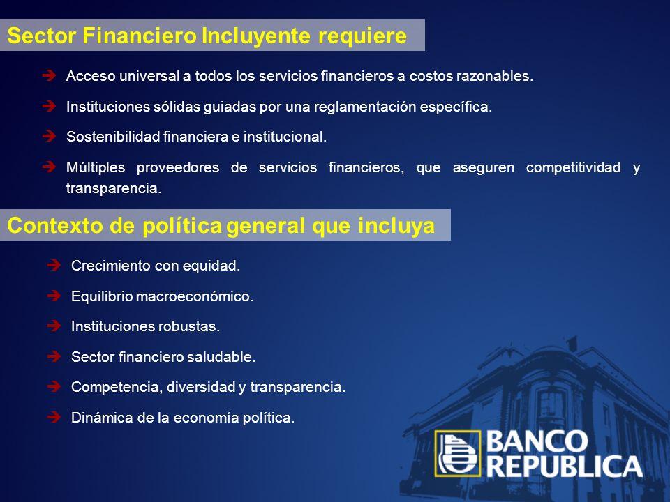 Sector Financiero Incluyente requiere Acceso universal a todos los servicios financieros a costos razonables.