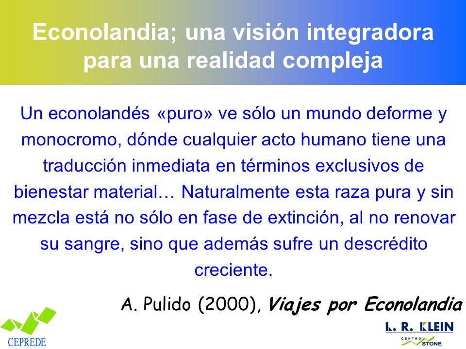 Econolandia; una visión integradora para una realidad compleja Un econolandés «puro» ve sólo un mundo deforme y monocromo, dónde cualquier acto humano