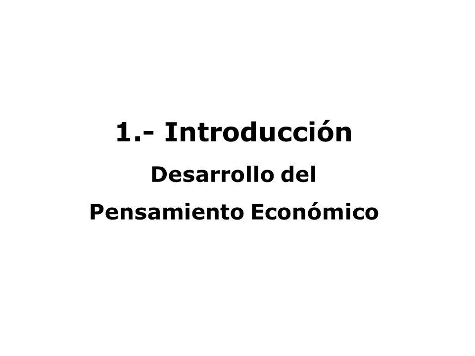 1.- Introducción Desarrollo del Pensamiento Económico