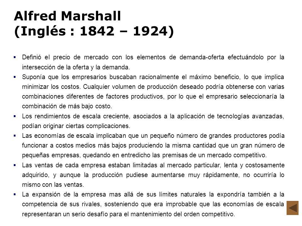 Alfred Marshall (Inglés : 1842 – 1924) Definió el precio de mercado con los elementos de demanda-oferta efectuándolo por la intersección de la oferta