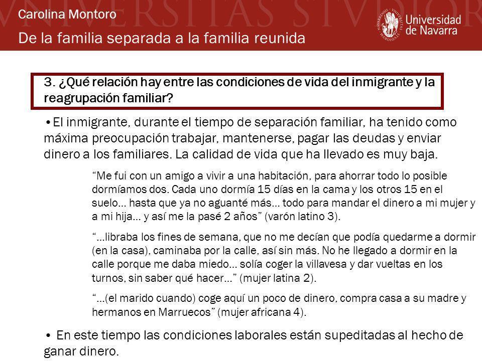 De la familia separada a la familia reunida 3. ¿Qué relación hay entre las condiciones de vida del inmigrante y la reagrupación familiar? El inmigrant