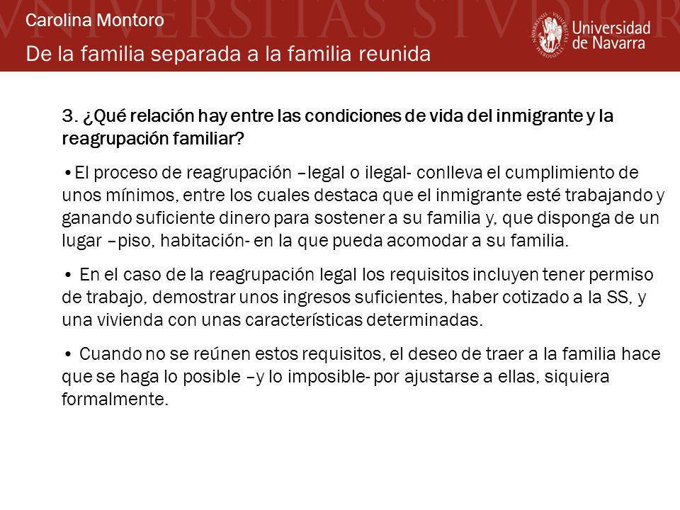 De la familia separada a la familia reunida 3. ¿Qué relación hay entre las condiciones de vida del inmigrante y la reagrupación familiar? El proceso d