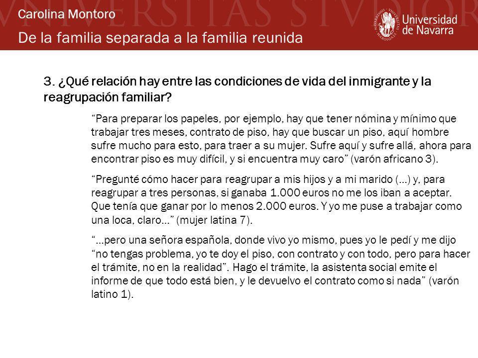 De la familia separada a la familia reunida 3. ¿Qué relación hay entre las condiciones de vida del inmigrante y la reagrupación familiar? Para prepara