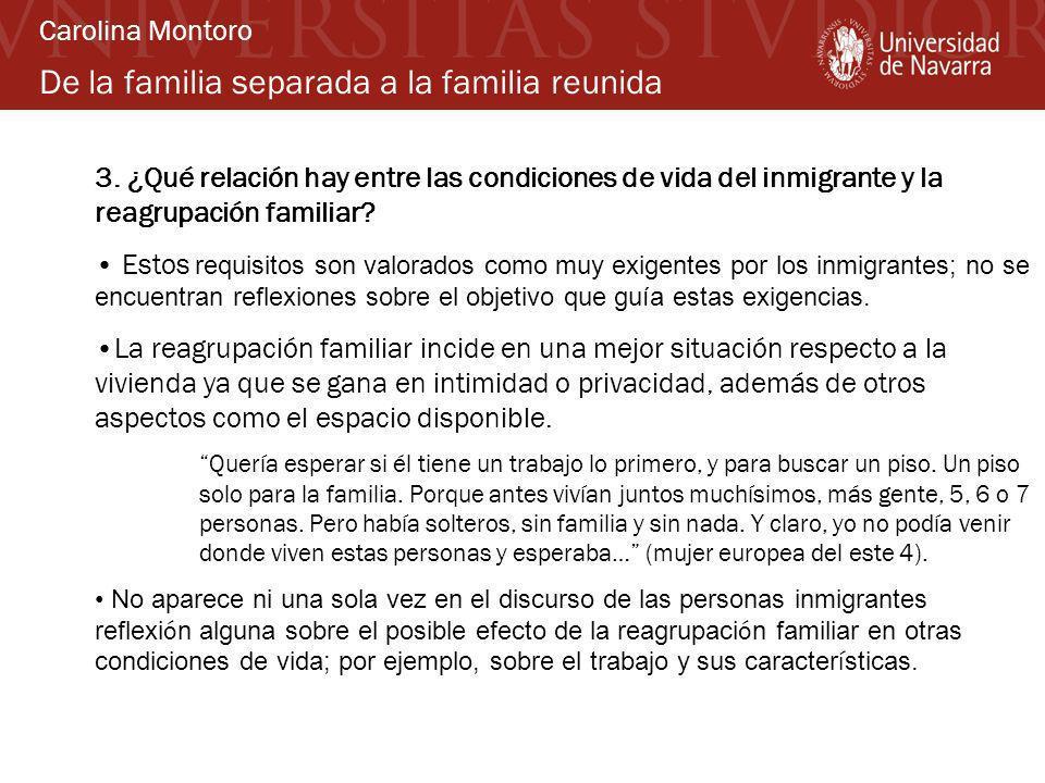 De la familia separada a la familia reunida 3. ¿Qué relación hay entre las condiciones de vida del inmigrante y la reagrupación familiar? Estos requis