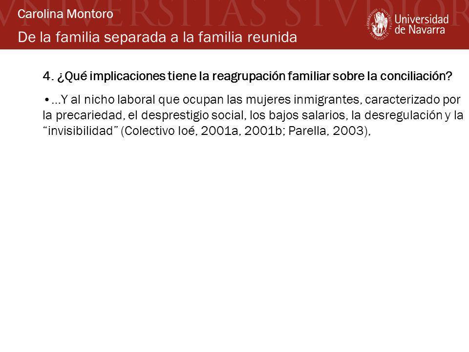 De la familia separada a la familia reunida 4. ¿Qué implicaciones tiene la reagrupación familiar sobre la conciliación? …Y al nicho laboral que ocupan