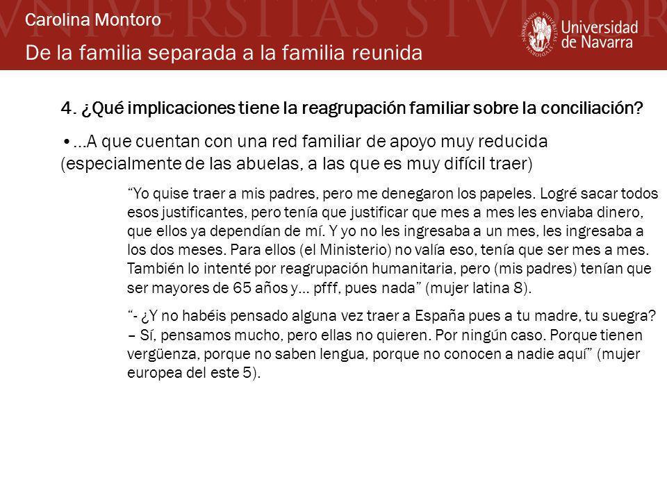 De la familia separada a la familia reunida 4. ¿Qué implicaciones tiene la reagrupación familiar sobre la conciliación? …A que cuentan con una red fam