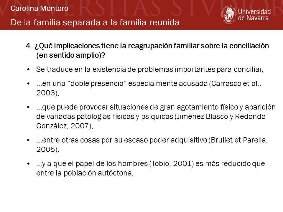 De la familia separada a la familia reunida 4. ¿Qué implicaciones tiene la reagrupación familiar sobre la conciliación (en sentido amplio)? Se traduce