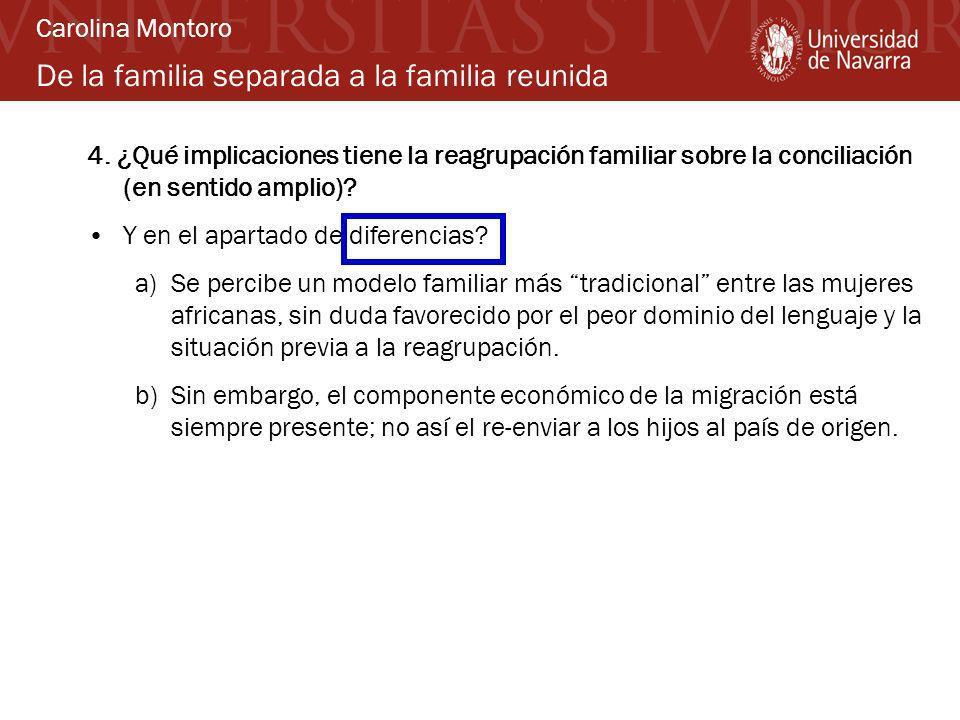De la familia separada a la familia reunida 4. ¿Qué implicaciones tiene la reagrupación familiar sobre la conciliación (en sentido amplio)? Y en el ap