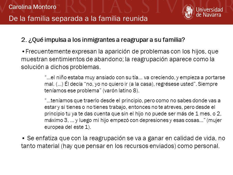 De la familia separada a la familia reunida 2. ¿Qué impulsa a los inmigrantes a reagrupar a su familia? Frecuentemente expresan la aparición de proble