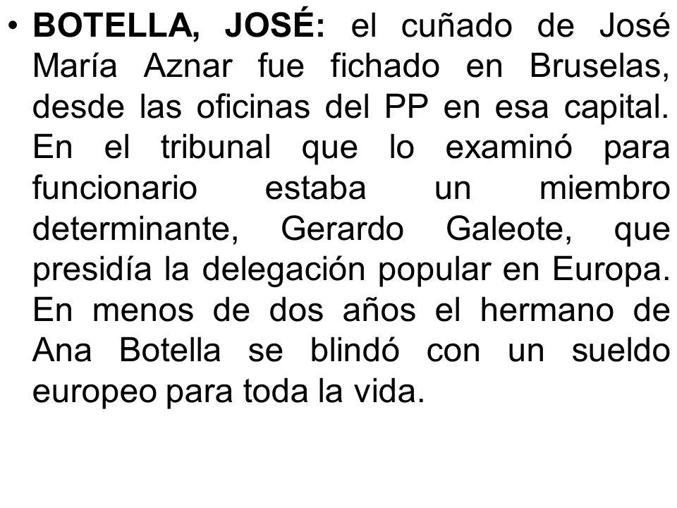 AZNAR, JOSÉ MARÍA: es el único ex presidente del Gobierno que ha solicitado el sueldo vitalicio que supone sentarse en el Consejo de Estado: 74.000 eu