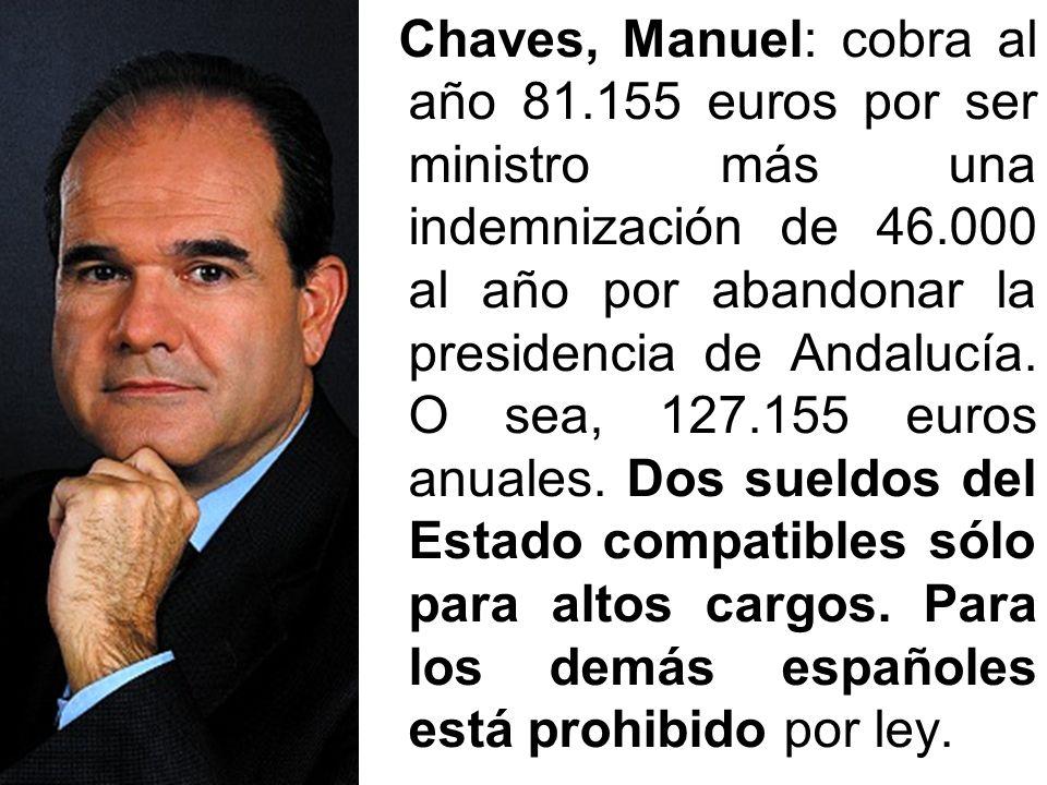 CALDERA, JESÚS: el ex ministro de Trabajo y Asuntos Sociales recibe 6.319 euros mensuales por su escaño en la cámara baja, donde redondea su sueldo co