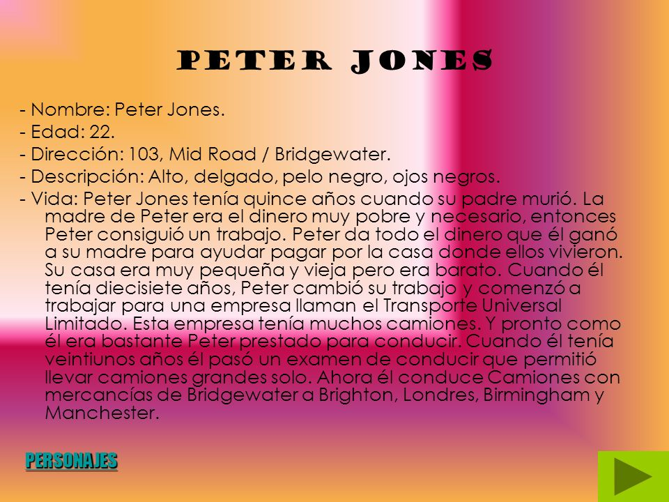 Peter Jones - Nombre: Peter Jones.- Edad: 22. - Dirección: 103, Mid Road / Bridgewater.