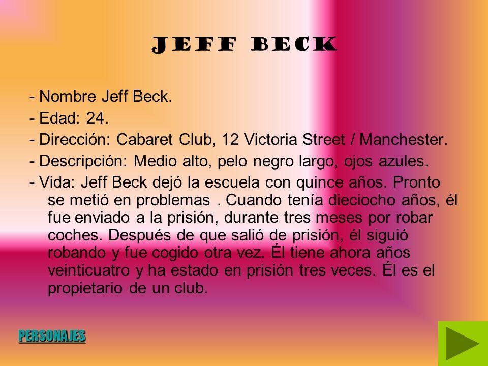 Jeff Beck - Nombre Jeff Beck.- Edad: 24.