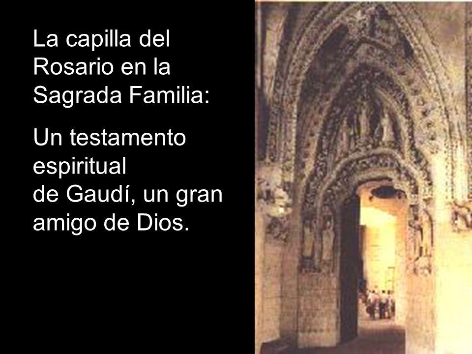 La capilla del Rosario en la Sagrada Familia: Un testamento espiritual de Gaudí, un gran amigo de Dios.