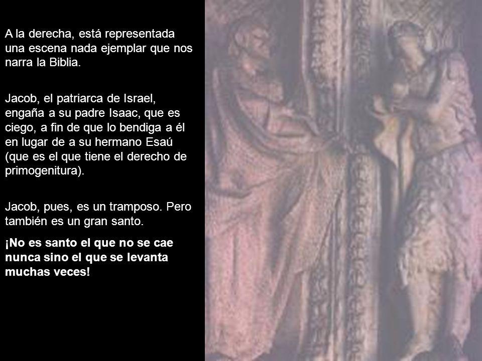 A la derecha, está representada una escena nada ejemplar que nos narra la Biblia. Jacob, el patriarca de Israel, engaña a su padre Isaac, que es ciego