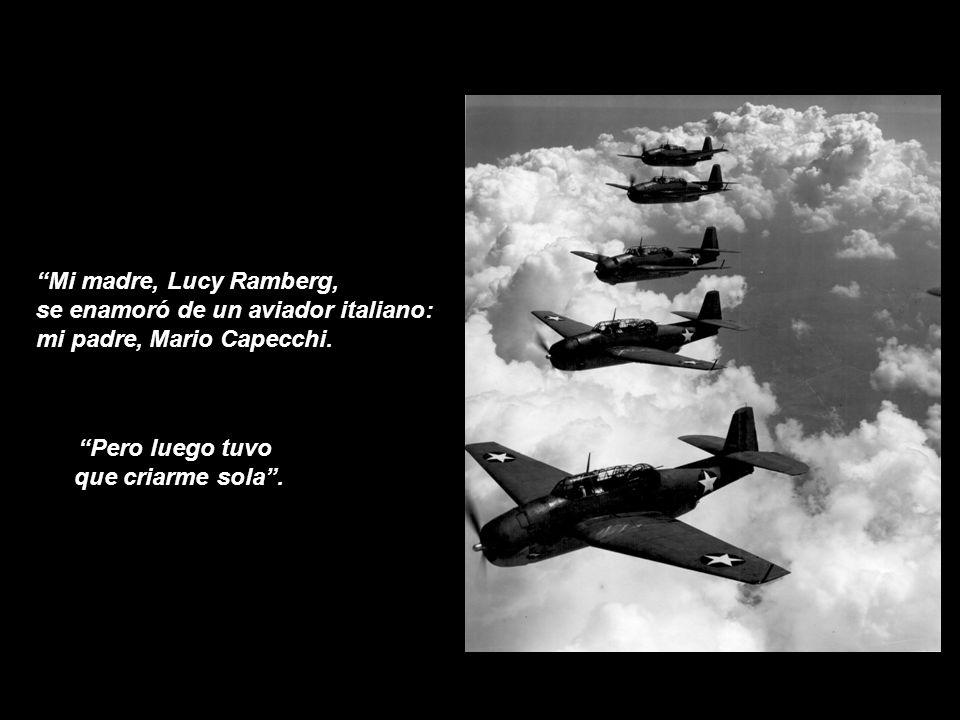 Mi madre, Lucy Ramberg, se enamoró de un aviador italiano: mi padre, Mario Capecchi.
