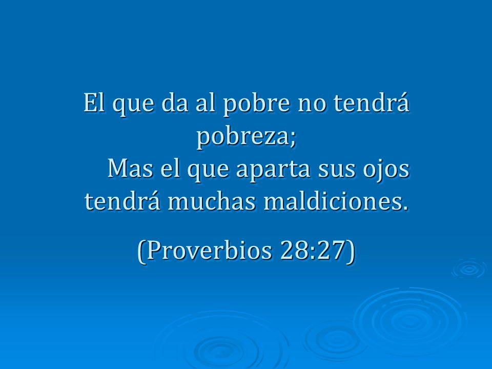 A Jehová presta el que da al pobre, Y el bien que ha hecho, se lo volverá a pagar. ( Proverbios 19:17) ( Proverbios 19:17) A Jehová presta el que da a