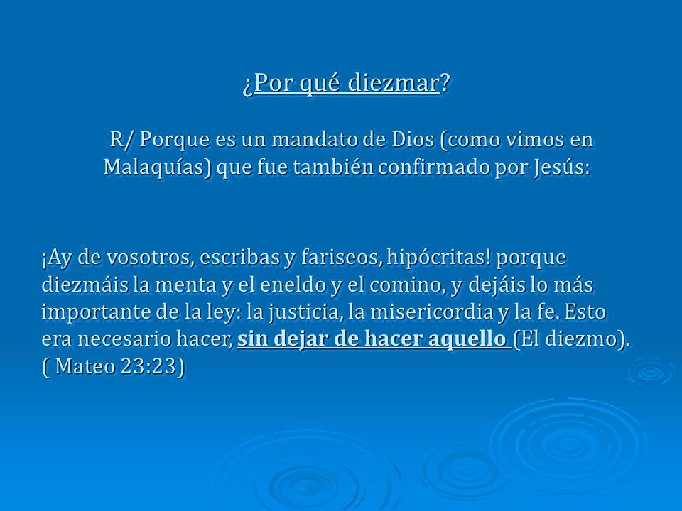 El diezmo: Traed todos los diezmos al alfolí y haya alimento en mi casa; y probadme ahora en esto, dice Jehová de los ejércitos, si no os abriré las v