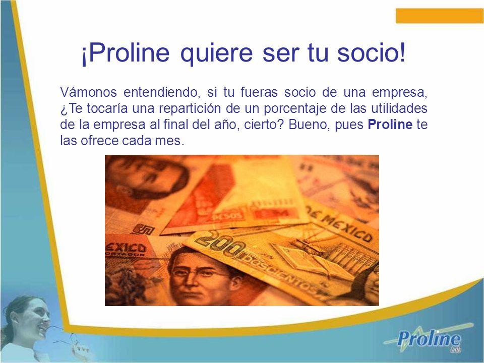 ¡Proline quiere ser tu socio! Vámonos entendiendo, si tu fueras socio de una empresa, ¿Te tocaría una repartición de un porcentaje de las utilidades d
