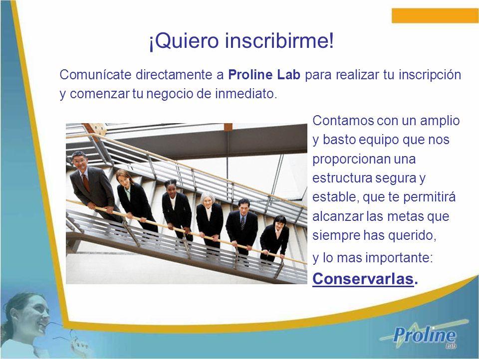 Comunícate directamente a Proline Lab para realizar tu inscripción y comenzar tu negocio de inmediato. ¡Quiero inscribirme! Contamos con un amplio y b
