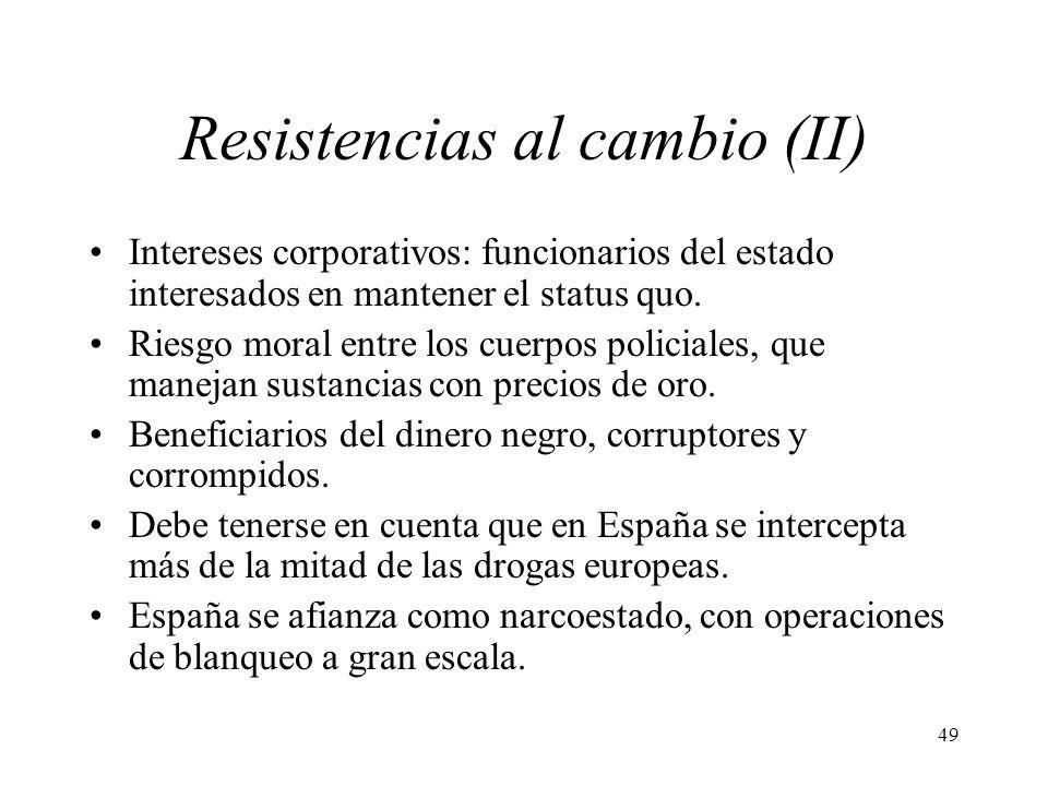 49 Resistencias al cambio (II) Intereses corporativos: funcionarios del estado interesados en mantener el status quo. Riesgo moral entre los cuerpos p