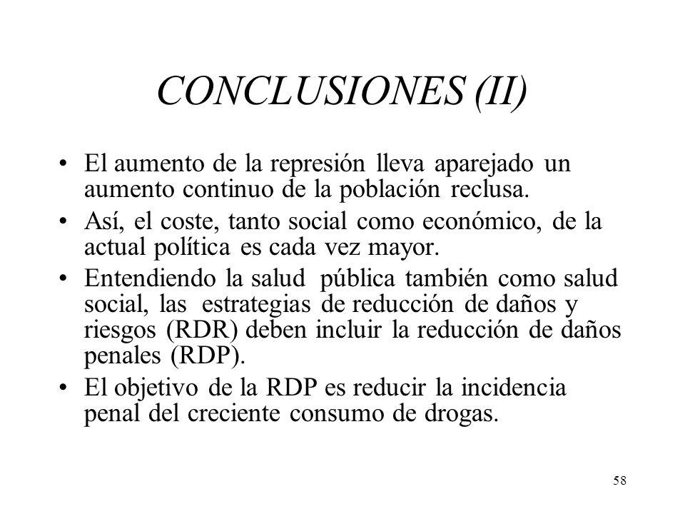 58 CONCLUSIONES (II) El aumento de la represión lleva aparejado un aumento continuo de la población reclusa. Así, el coste, tanto social como económic