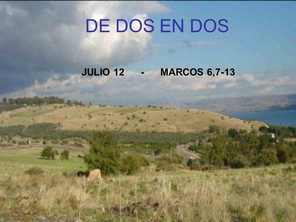 DE DOS EN DOS JULIO 12 - MARCOS 6,7-13
