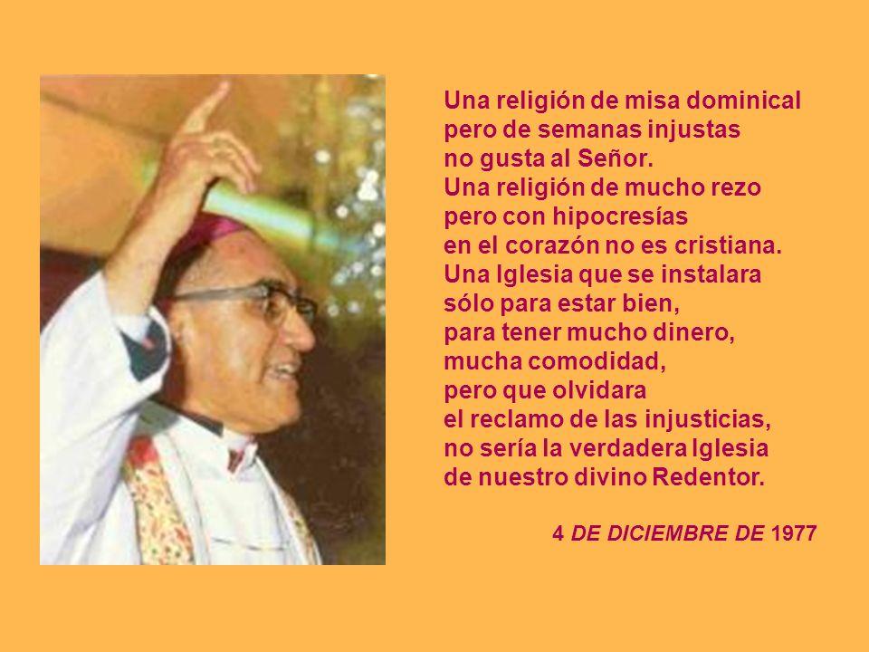 Una religión de misa dominical pero de semanas injustas no gusta al Señor.