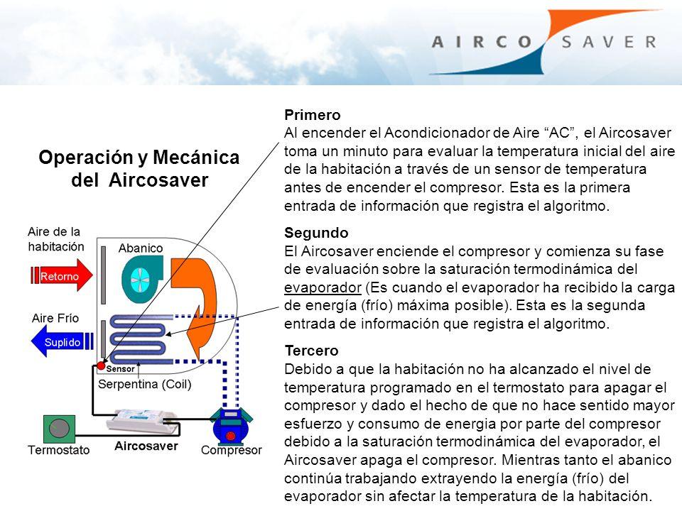 Operación y Mecánica del Aircosaver Primero Al encender el Acondicionador de Aire AC, el Aircosaver toma un minuto para evaluar la temperatura inicial