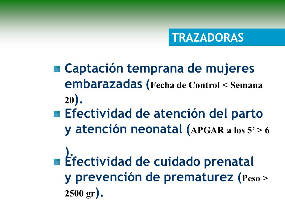 Captación temprana de mujeres embarazadas ( Fecha de Control < Semana 20 ).