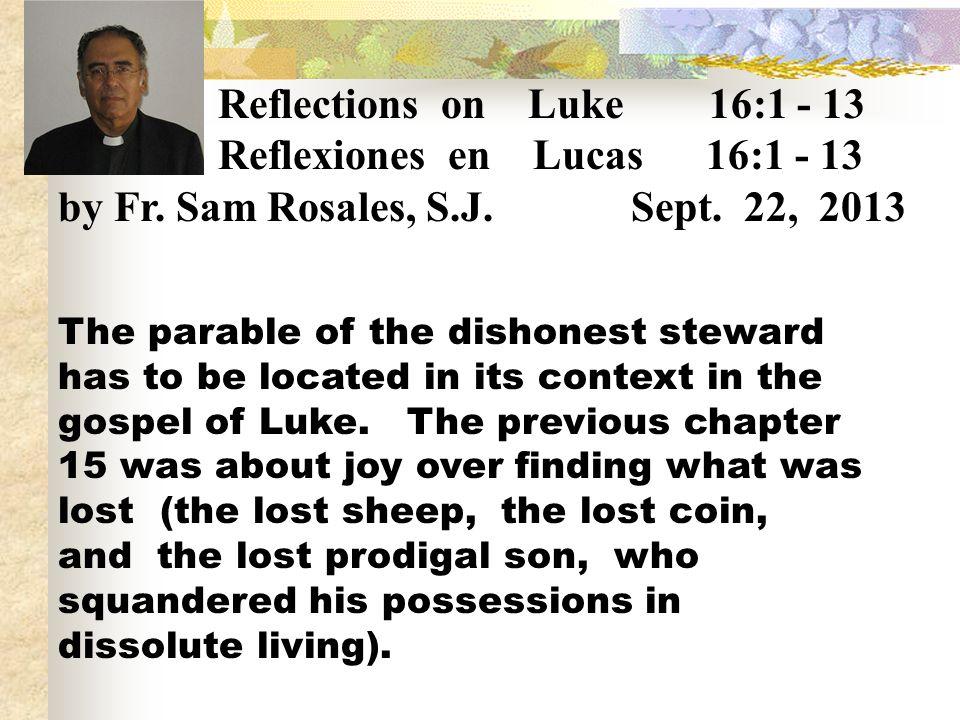 Reflections on Luke 16:1 - 13 Reflexiones en Lucas 16:1 - 13 by Fr.