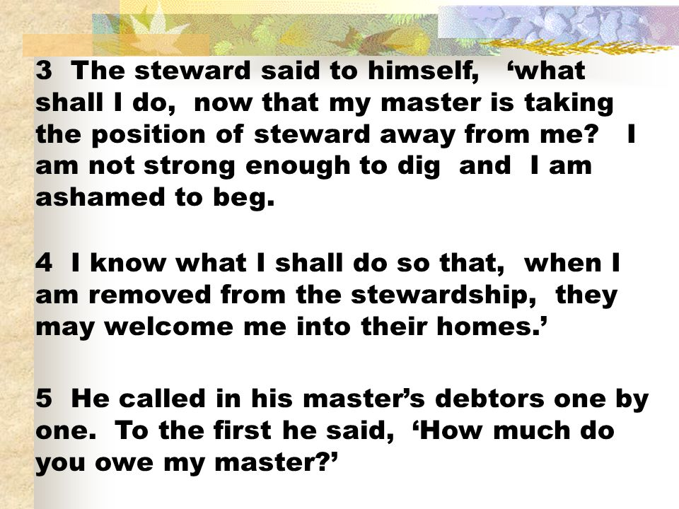 If we limit ourselves to the story (Luke 16:1-7), we never get to know what was the reaction of the rich man or the master.