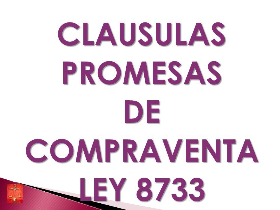 CLAUSULASPROMESASDECOMPRAVENTA LEY 8733