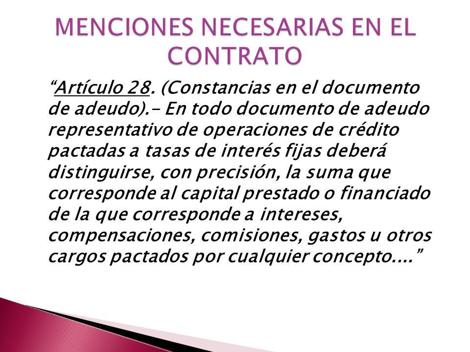 Artículo 28. (Constancias en el documento de adeudo).- En todo documento de adeudo representativo de operaciones de crédito pactadas a tasas de interé