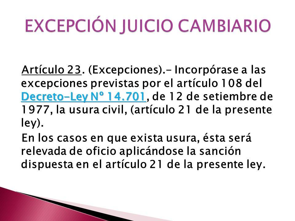 Decreto-Ley Nº 14.701 Artículo 23. (Excepciones).- Incorpórase a las excepciones previstas por el artículo 108 del Decreto-Ley Nº 14.701, de 12 de set