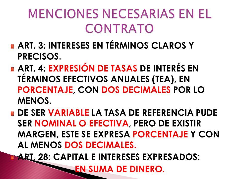 ART. 3: INTERESES EN TÉRMINOS CLAROS Y PRECISOS. ART. 4: EXPRESIÓN DE TASAS DE INTERÉS EN TÉRMINOS EFECTIVOS ANUALES (TEA), EN PORCENTAJE, CON DOS DEC
