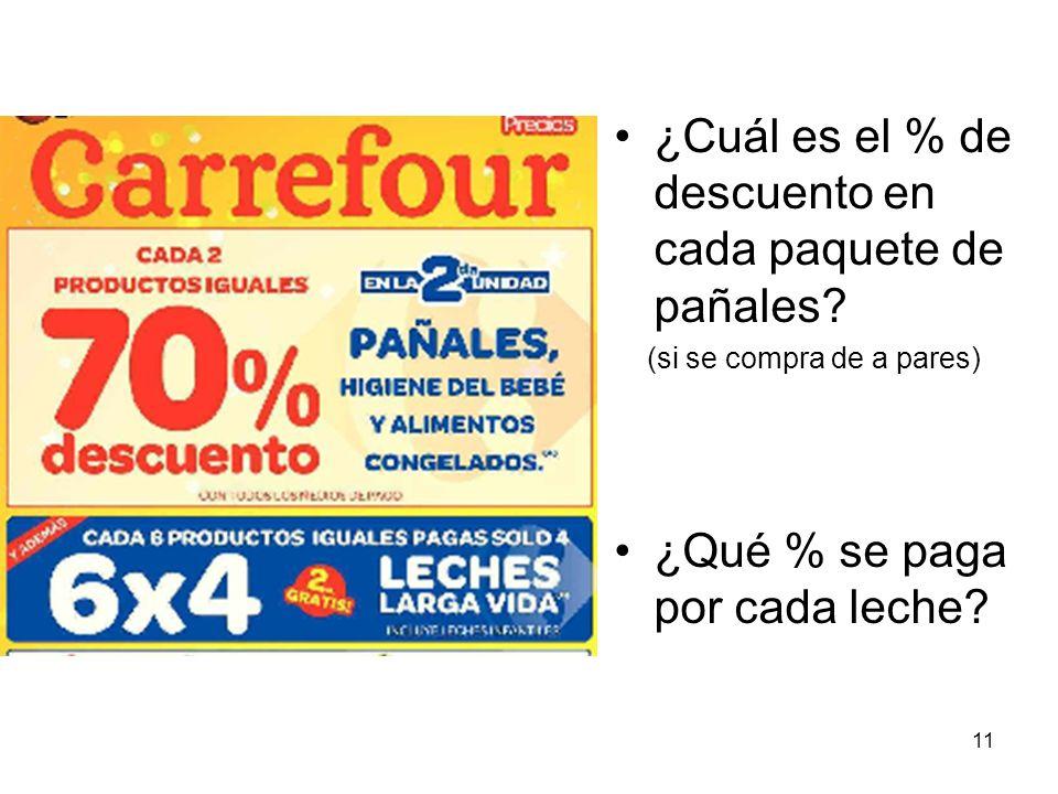 ¿Cuál es el % de descuento en cada paquete de pañales? (si se compra de a pares) ¿Qué % se paga por cada leche? 11