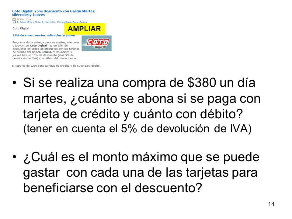Si se realiza una compra de $380 un día martes, ¿cuánto se abona si se paga con tarjeta de crédito y cuánto con débito? (tener en cuenta el 5% de devo