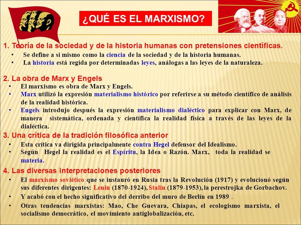 1.Teoría de la sociedad y de la historia humanas con pretensiones científicas.
