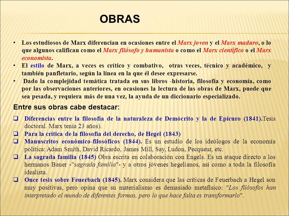 Los estudiosos de Marx diferencian en ocasiones entre el Marx joven y el Marx maduro, o lo que algunos califican como el Marx filósofo y humanista o como el Marx científico o el Marx economista.