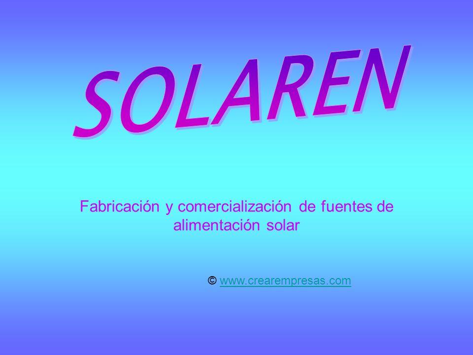 Fabricación y comercialización de fuentes de alimentación solar © www.crearempresas.comwww.crearempresas.com