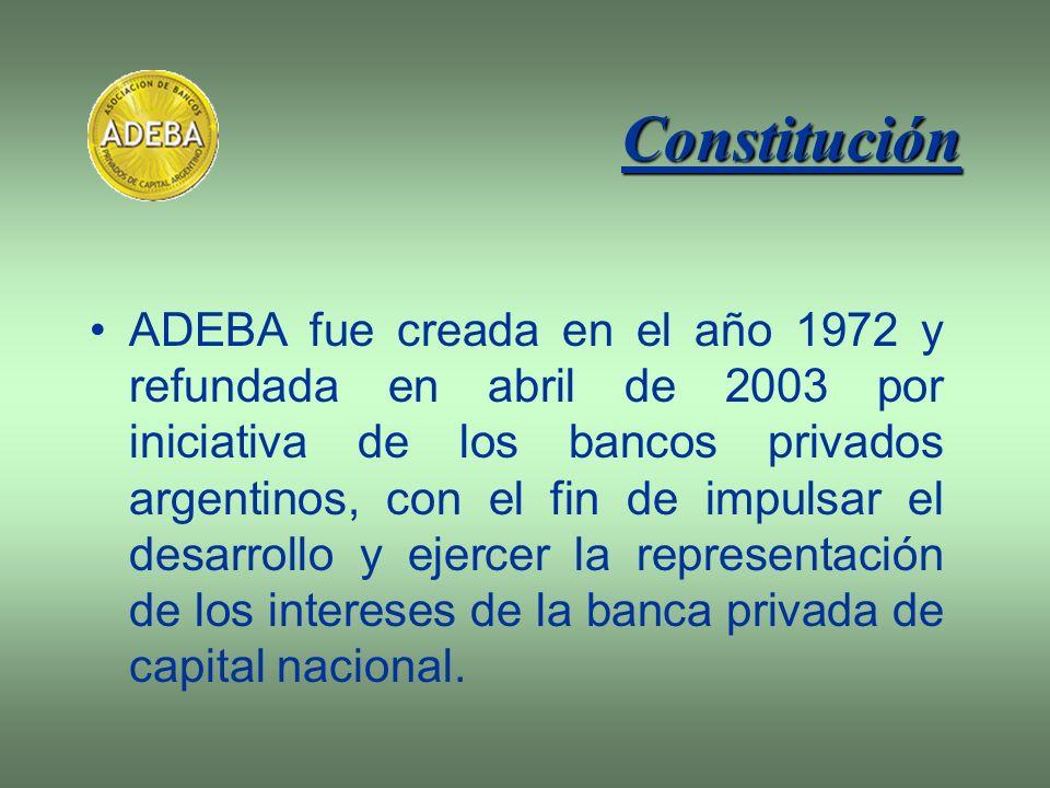 Constitución ADEBA fue creada en el año 1972 y refundada en abril de 2003 por iniciativa de los bancos privados argentinos, con el fin de impulsar el