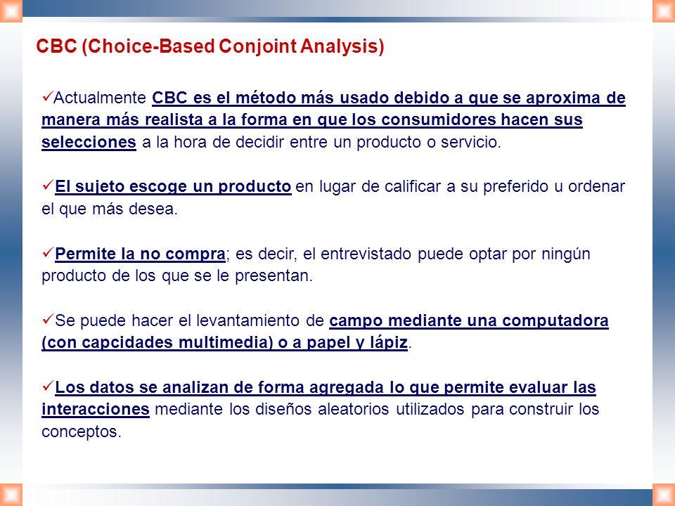 Actualmente CBC es el método más usado debido a que se aproxima de manera más realista a la forma en que los consumidores hacen sus selecciones a la h