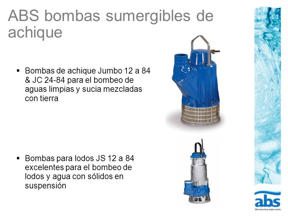 Características de diseño ABS bombas de achique Jumbo12 a 84, JC 24 a 84 Q H HD LD ND Gran flexibilidad.
