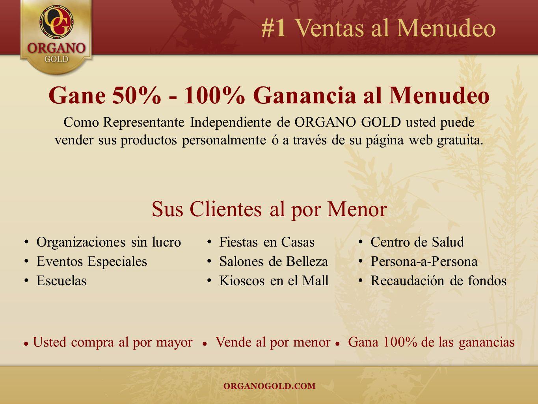 Gane 50% - 100% Ganancia al Menudeo Como Representante Independiente de ORGANO GOLD usted puede vender sus productos personalmente ó a través de su página web gratuita.