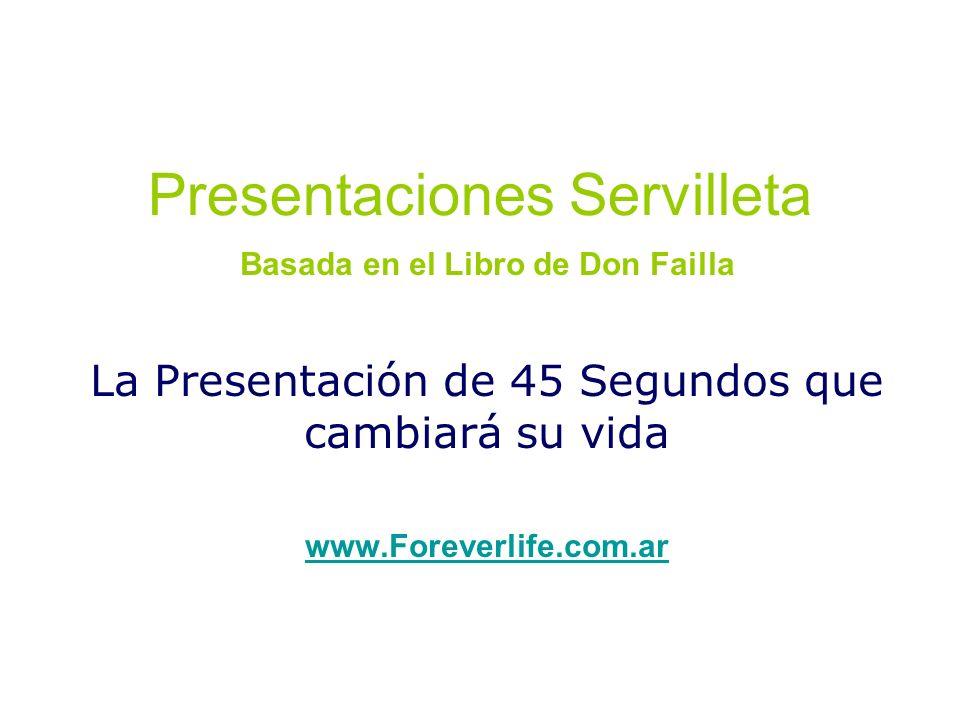 Presentaciones Servilleta Basada en el Libro de Don Failla La Presentación de 45 Segundos que cambiará su vida www.Foreverlife.com.ar