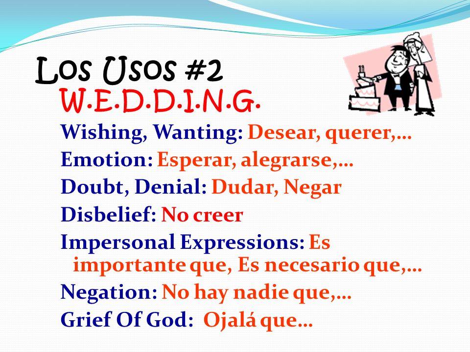 DISHES dar – dé ir – vaya ser – sea haber – haya estar – esté saber - sepa Los Usos D= Duda I = Influencia J = Juzgar E = Emociones