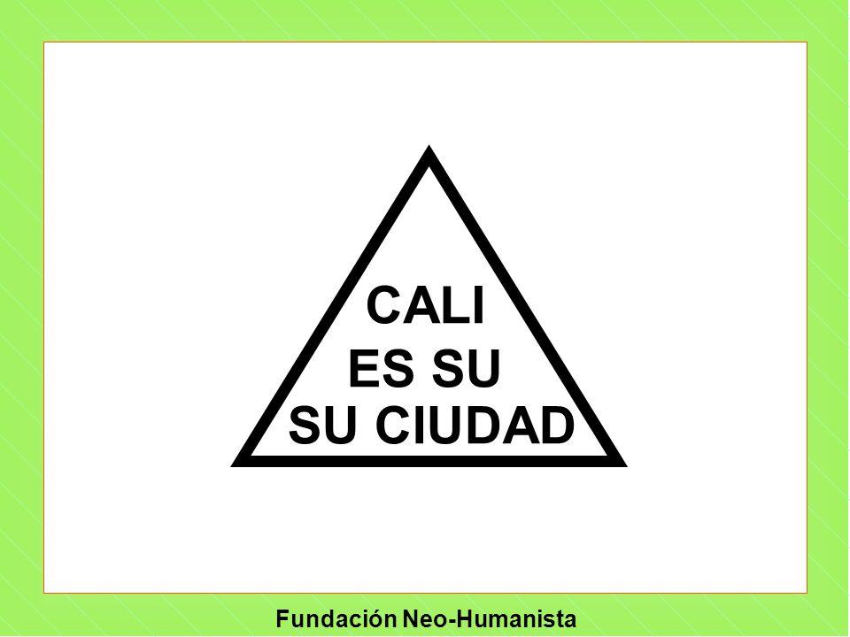 Fundación Neo-Humanista CALI ES SU SU CIUDAD