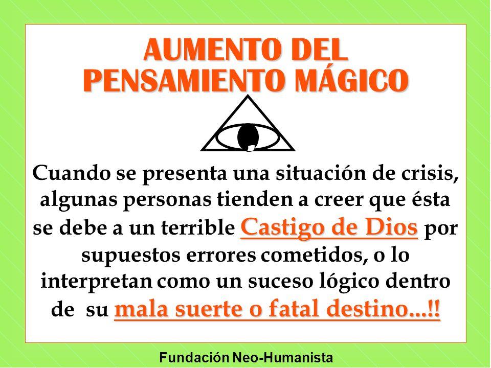 Fundación Neo-Humanista Castigo de Dios mala suerte o fatal destino...!! Cuando se presenta una situación de crisis, algunas personas tienden a creer