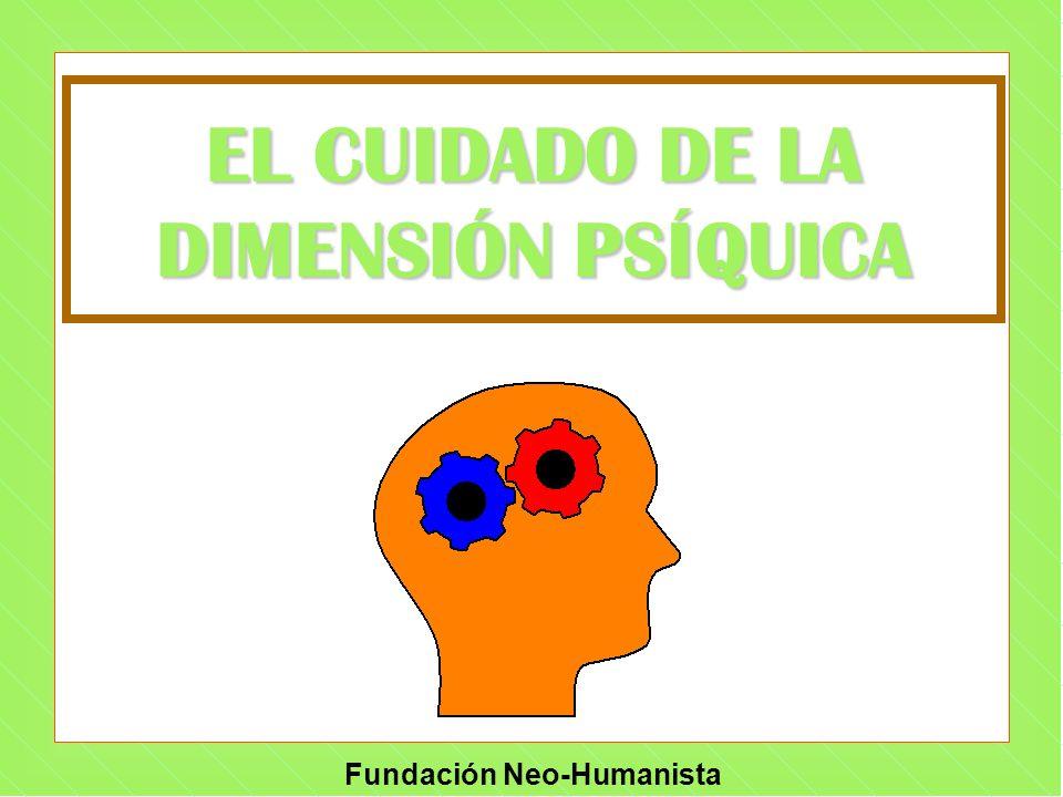 Fundación Neo-Humanista EL CUIDADO DE LA DIMENSIÓN PSÍQUICA